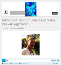 MBS Food- In Your Dreams w-Nana Baakan Agyriwah 07-06 by Tonya Parker - Spirituality Podcasts.clipular